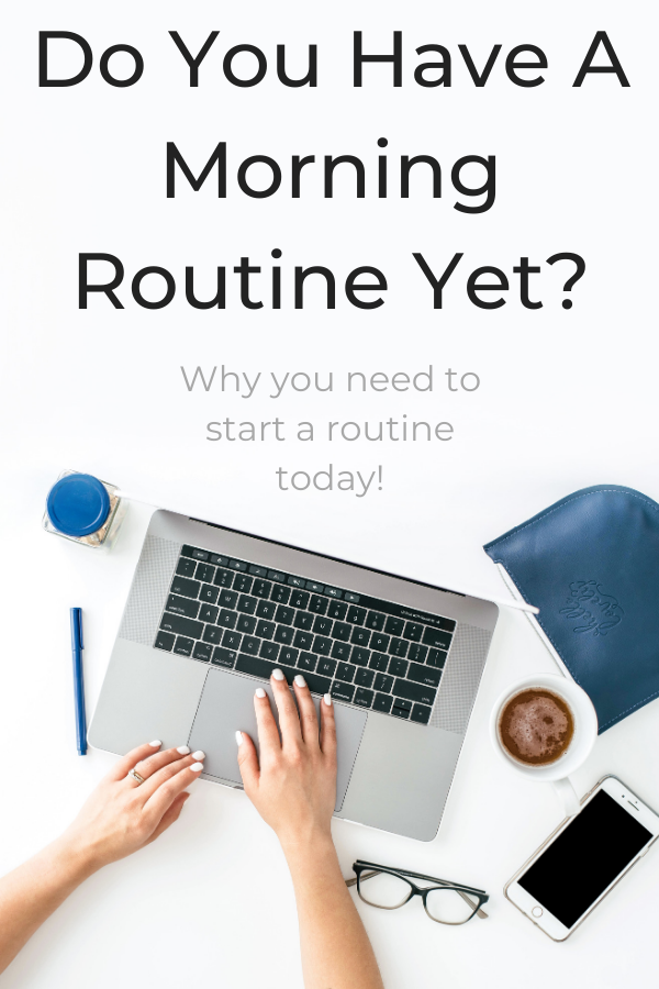 Why you need a morning routine | Mom in Combat Boots