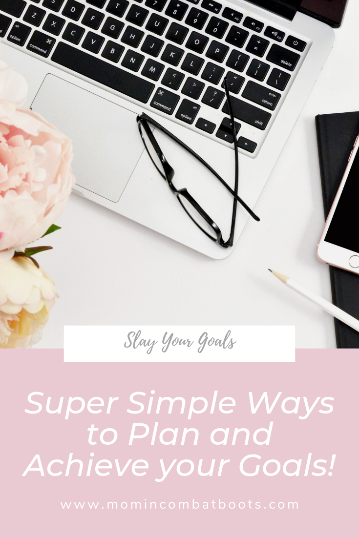 Simple Tips to Plan and Achieve your Goals | Mom In Combat Boots Slay your goals and achieve more. Staying productive to achieve goals. Free goal setting worksheet.