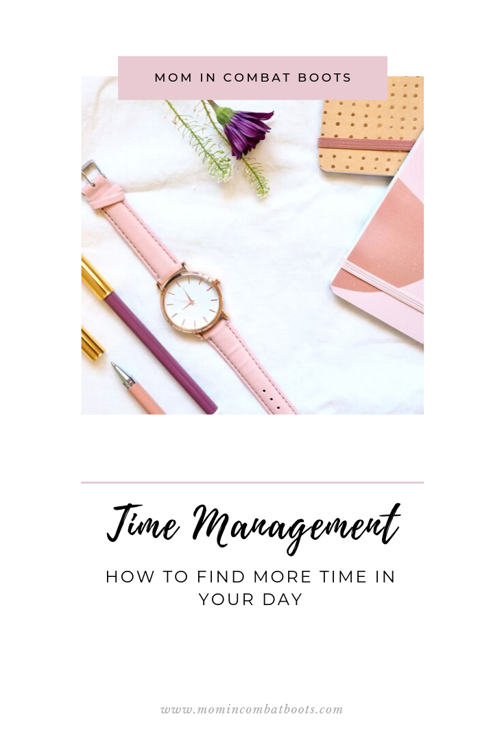 How to find more time in your day - Mom In Combat Boots. Cut out the stress and plan your day so that you have time for the things you love.