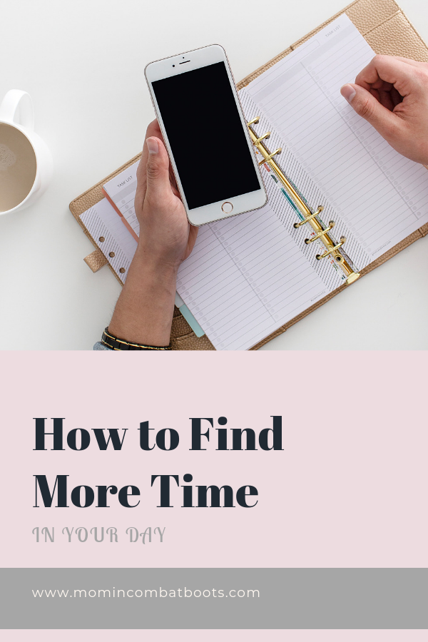 How to find more time in your day - Mom In Combat Boots