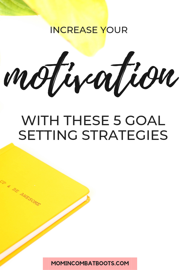 5 Ways to Set Goals for Success | Mom In Combat Boots. There is a strong relationship between goals and motivation. In order to sustain motivation, you must not only set goals, but your goals need to have structure. Following these guidelines can increase both your motivation and your chances of reaching your intentions