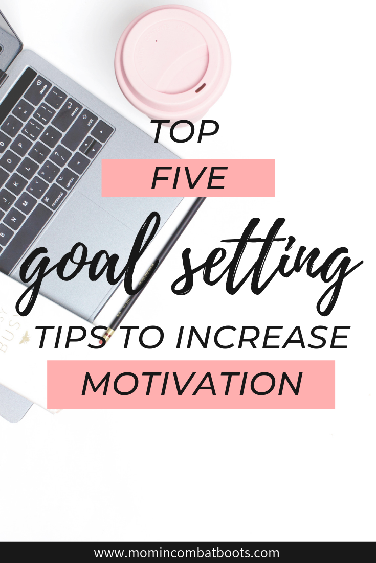 5 Ways to Set Goals for Success | Mom In Combat Boots. There is a strong relationship between goals and motivation. In order to sustain motivation, you must not only set goals, but your goals need to have structure. Following these guidelines can increase both your motivation and your chances of reaching your intentions.