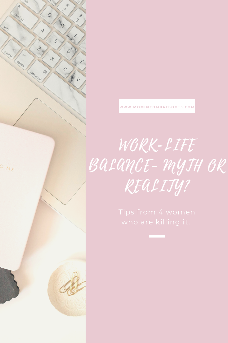 Is work life balance achievable | Mom in Combat Boots Managing work and family life tips.