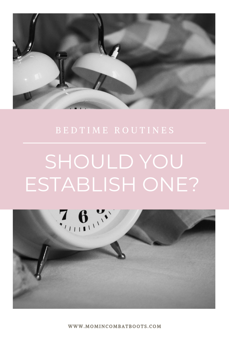 Should you establish a bedtime routine | Mom in Combat Boots Increase your sleep for increased productivity. A successful morning routine starts with a bedtime routine.