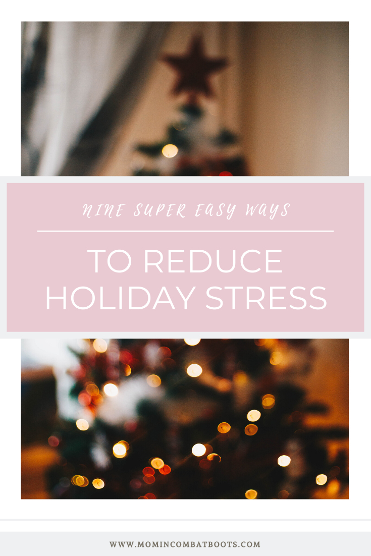 Holiday Productivity | Mom in Combat Boots The holidays can be stressful, but they dont have to be. Check out these 9 ways you can reduce holiday stress and truly enjoy time with family.