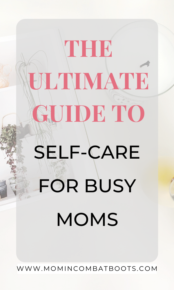 Self-care for busy moms can be hard. But self-care is simply doing the things you like to do that helps you feel happy and healthy. | Mom in combat boots