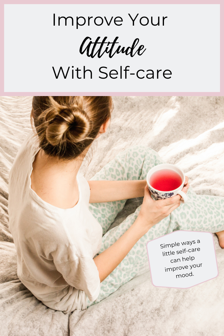 Find yourself a little on edge? Maybe not as happy as usual or snapping at those closest to you? Did you know that self-care can improve your attitude? | Mom In Combat Boots