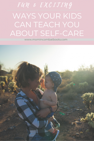 If you're struggling with self-care, you might learn something by watching your kids. Ever notice how they live a carefree life. | Mom in Combat Boots